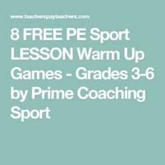 8 FREE PE Sport LESSON Warm Up Games - Grades 3-6 by Prime Coaching Sport