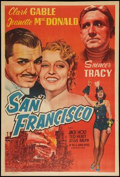 """San Francisco"": Clark Gable, Jeanette  MacDonald, and Spencer Tracy. Very enjoyable 1930s film. The earthquake sequence was a wonder for its time and remains effective."