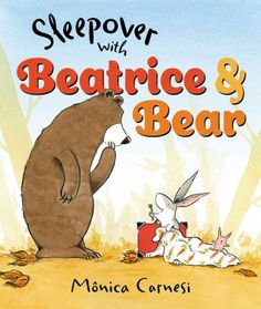 Sleepover With Beatrice and Bear by Maonica Carnesi