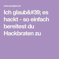 Ich glaub' es hackt - so einfach bereitest du Hackbraten zu
