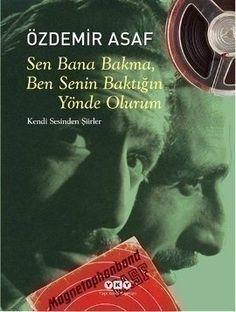 Yapı Kredi Yayınları tarafından yayımlanan Sen Bana Bakma, Ben Senin Baktığın Yönde Olurum kitabı ve bu kitapla birlikte verilen CD, Özdemir Asaf'ın kızı Seda Arun'un babasının sesini kaydettiği kayıtlarından oluşuyor. Bu kayıtlarda Özdemir Asaf'ın kendi sesinden dinleyeceğimiz şiirleri ve bir de İstanbul Radyosu'nda yapılan röportajı bulunuyor.  http://www.okuoku.com/kitap/sen-bana-bakma-ben-senin-baktigin-yonde-olurum-ozdemir-asaf-in-kendi-sesinden-siirler-ozdemir-asaf-181121.html