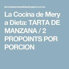 La Cocina de Mery a Dieta: TARTA DE MANZANA / 2 PROPOINTS POR PORCION Apple Cakes, Pies, Diet, Cooking