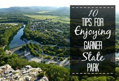 10 Tips for Enjoying Garner State Park in Concan, Texas.