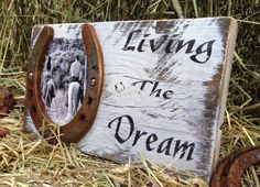"Rustic wood sign ""living the dream"" with a personal picture and a used horseshoe                                                                                                                                                                                 Mehr"