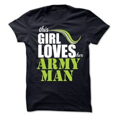 This Girl Loves her Army Man Show Your Pride! Armed Forces Gear, Patriotic Shirts, Pride, Gifts, Military, Army, Airforce, Navy, Marines, Coast Guard, Tees, United States Veterans, U.S.A., United States of America, T-Shirts, Wife, Girlfriend, Husband, Family, Mom, Dad, Son, Daughter, Quotes, Sayings