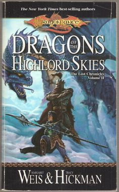 Dragons of The Highlord Skies. by Margaret Weis & Tracy Hickman. Dragon Lance. The Lost Chronicles Volume II.