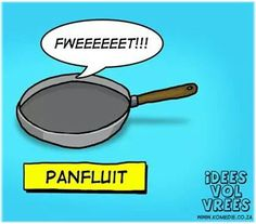 panfluit __[IdeesVolVrees/FB](Kobus Galloway) #words@play #PicturePuns Afrikaans, Puns, Lol, Words, English, Quotes, Humor, Clean Puns, Quotations