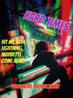 Title: Hard Times; Paramore Productions