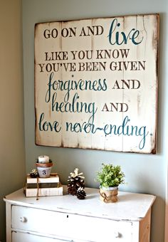 Go on and live like you know you've been given forgiveness and healing and love never-ending. | inspirational wood sign by Aimee Weaver Designs