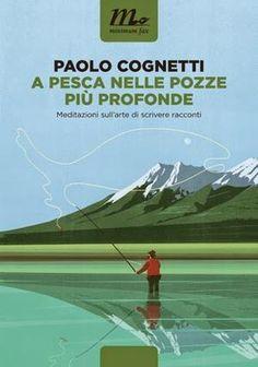 A pesca nelle pozze più profonde, di Paolo Cognetti
