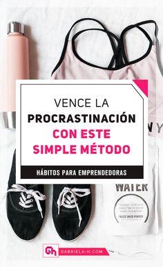 Vence la procrastinación con este simple método #productividad #procrastinacion #habitos #emprendedoras #gabrielah