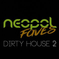 """Check out """"Neopol Faves Dirty House 2"""" by neopol on Mixcloud"""