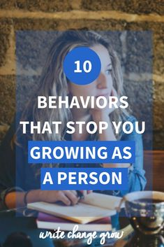 Are you doing any of these? Read 10 behaviors that stop you growing as a person and get your personal growth moving in the right direction.