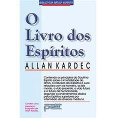 O Livro dos Espíritos - Allan Kardec
