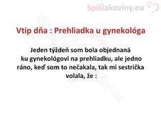 Vtip dňa : Prehliadka u gynekológa - Spišiakoviny.eu