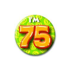 Verjaardags button I am 75. Button in vrolijke kleuren met de opdruk: I am 75.
