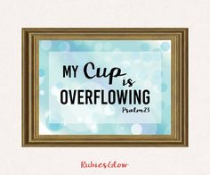 My Cup is overflowing Psalm 23 - Bible quote verse - Faith based Bible decor - Bokeh effects - Printable Wall Art - Instant download -