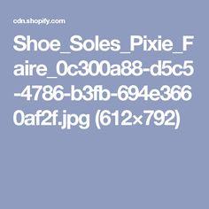 Shoe_Soles_Pixie_Faire_0c300a88-d5c5-4786-b3fb-694e3660af2f.jpg (612×792)