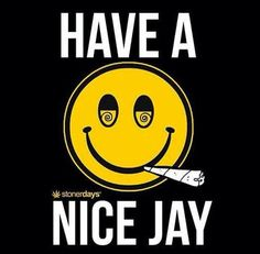 Have a nice jay JC NATURE