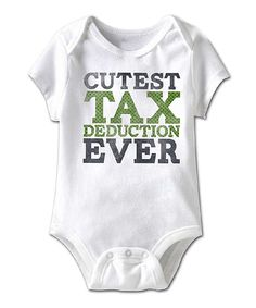 Look at this Urs Truly White 'Cutest Tax Deduction' Bodysuit - Infant on #zulily today!