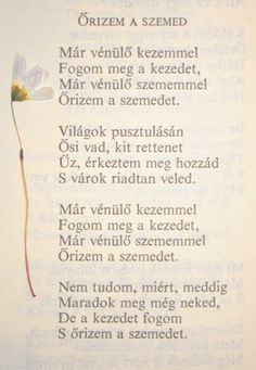 Ady Endre - Őrizem a szemed Motto Quotes, Quotable Quotes, Best Quotes, Quotations, Verses, Poetry, Inspirational Quotes, Wisdom, Positivity