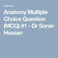Anatomy Multiple Choice Question (MCQ) #1 - Dr Soran Hassan