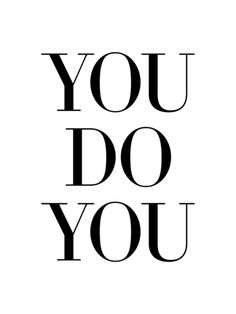 You Do You / Art Print