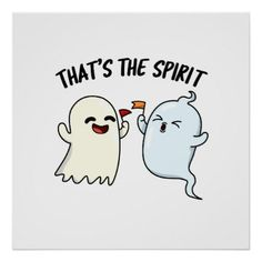 That& The Spirit Cute Halloween Ghost Pun Poster Ghost Puns, Funny Ghost, Cute Ghost, Kid Puns, Punny Puns, Cute Puns, Happy Halloween Pictures, Vintage Halloween Photos, Halloween Puns