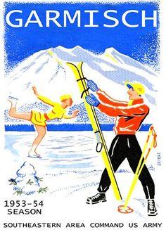 Garmisch, Germany, US Army Winter Resort Poster Season Vintage Ski, Vintage Travel Posters, Germany Travel, Austria Travel, Berlin Olympics, Ski Girl, Ski Posters, Calendar Girls, Winter Travel