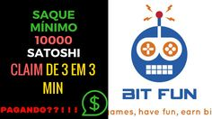 Bit fun - Claim de 3 em 3 min - Saque 10000 Satoshis [PAGA?]