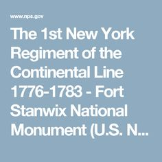 The 1st New York Regiment of the Continental Line 1776-1783 - Fort Stanwix National Monument (U.S. National Park Service)