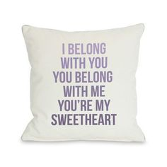 "One Bella Casa You're My Sweetheart Throw Pillow Size: 18"" H x 18"" W"
