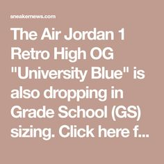 """The Air Jordan 1 Retro High OG """"University Blue"""" is also dropping in Grade School (GS) sizing. Click here for release details and official images. Original Air Jordans, Nike Snkrs, University Blue, Jordan 1 Retro High, Shades Of Blue, School"""