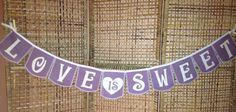 Love is Sweet wedding banner colored Burlap flags by BlessedinLove, $39.00