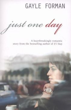 """""""Just One Day"""" by Gayle Forman.  I loved this book."""