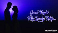 Good Night My Lovely Wife Good Night Couple, Good Night Love Images, I Love You Pictures, Good Night Image, Radha Krishna Images, I Love My Wife, I Dont Like You, Art World, It Hurts