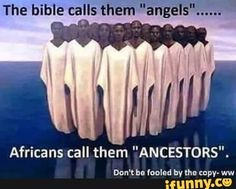 """bible calls them """"an'g'elé' Africans call them """"ANCESTORS"""". – popular memes on the site The bible calls them """"an'g'elé' Africans call them """"ANCESTORS"""". – popular memes on the site Energy Healing Spirituality, Spiritual Wisdom, Black History Books, Black History Facts, Awakening Quotes, Spiritual Awakening, Love Your Sister, Black King And Queen, African Goddess"""