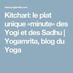 Kitchari: le plat unique «minute» des Yogi et des Sadhu   Yogamrita, blog du Yoga