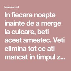 In fiecare noapte inainte de a merge la culcare, beti acest amestec. Veti elimina tot ce ati mancat in timpul zilei, deoarece topeste grasimea in 8 ore – BEwoman.net Bariatric Recipes, Diet Recipes, Pavlova, How To Get Rid, Metabolism, Good To Know, Fitness Inspiration, Natural Remedies, The Cure
