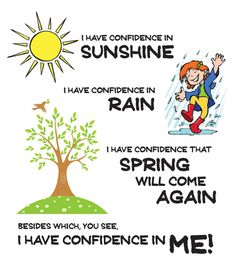 I have confidence in sunshine / I have confidence in rain (Sound of Music)