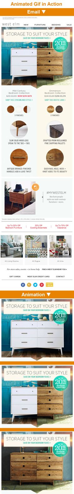 West Elm >> sent 3/26/14 >> Retro or rustic? Save on your storage style... >> Great animation above the fold not only gets your attention but highlights the contrast of styles set up in the catchy subject line. After promoting the sale, the graphic layout subtly divides and details the features of the products. Plus, there's a nice social plug with a unique Instagram callout at the bottom. —Ryan Alvis, Design Consultant, Salesforce ExactTarget Marketing Cloud