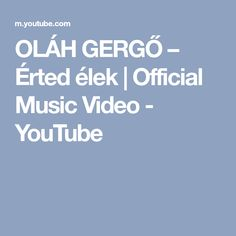 OLÁH GERGŐ – Érted élek | Official Music Video - YouTube