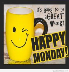 Happy Monday It's Going To Be A Great Week monday monday quotes happy monday have a great week monday quote Happy Monday Images, Happy Monday Quotes, Monday Pictures, Good Morning Happy Monday, Monday Morning Quotes, Happy New Week, Monday Humor, Have A Happy Day, Good Morning Good Night