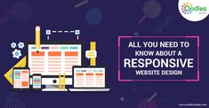 Today, smartphones have become the primary source for accessing the internet. Then there are many latest devices available, like laptops, tablets, iPads etc, which are also used for accessing the internet for various purposes. This blog reveals everything you want to know about a responsive website design.