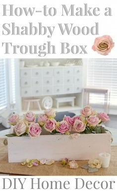 How To Make a Shabby Wood Trough Box | DIY Home Decor foxhollowcottage.com