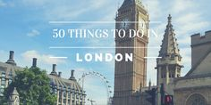50 Things to do in London