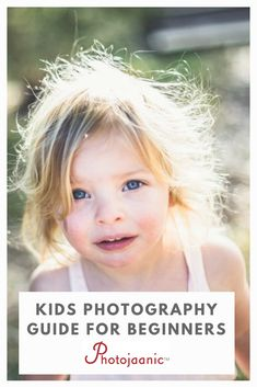 a2fd50da95e Kids Photography Guide for Beginners