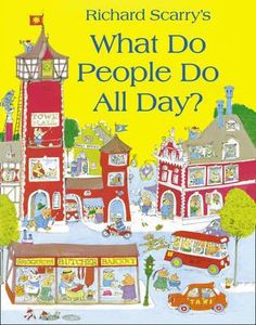 Richard Scarry's What Do People Do All Day? (Richard Scarry's Busy World) Richard Scarry, Great Books, My Books, Teen Books, Story Books, Que Horror, Learning English For Kids, Early Learning, Dads