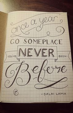 BuJo page 'Once a year go someplace you've never been before - Dalai Lama' Types Of Lettering, Brush Lettering, Creative Lettering, Lettering Design, Goal Journal, Bullet Journal, Calligraphy Letters, Calligraphy Qoutes, Block Quotes