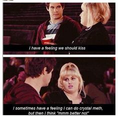 Haha so funny! Pitch Perfect